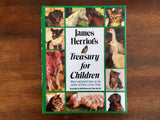 James Herriot's Treasury for Children, First Edition, Hardcover with Dust Jacket