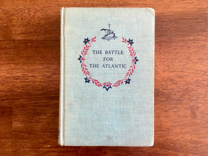 The Battle for the Atlantic by Jay Williams, Vintage 1959, First Printing