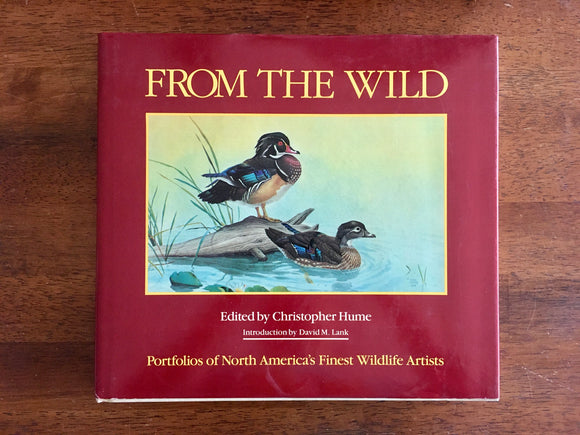 From the Wild: Portfolios of America's Finest Wildlife Artists, Vintage 1986, HC DJ