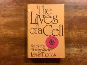 The Lives of the Cell: Notes of a Biology Watcher by Lewis Thomas, Vintage 1975, Hardcover Book with Dust Jacket