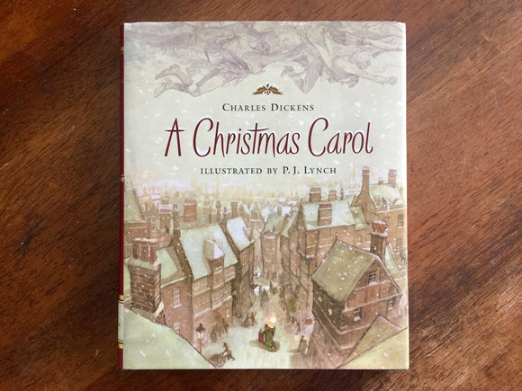 A Christmas Carol by Charles Dickens, Illustrated by P.J. Lynch, Hardcover Book with Dust Jacket