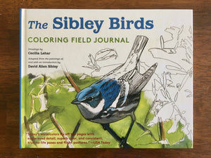 The Sibley Birds Coloring Field Journal, Drawings by Cecilia Lehar, Adapted from the paintings of David Allen Sibley, Hardcover Book