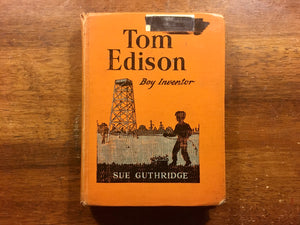Tom Edison: Boy Inventor by Sue Guthridge, Childhood of Famous Americans