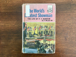 The World's Greatest Showman: The Life of P.T. Barnum by J Bryan III, Landmark Book