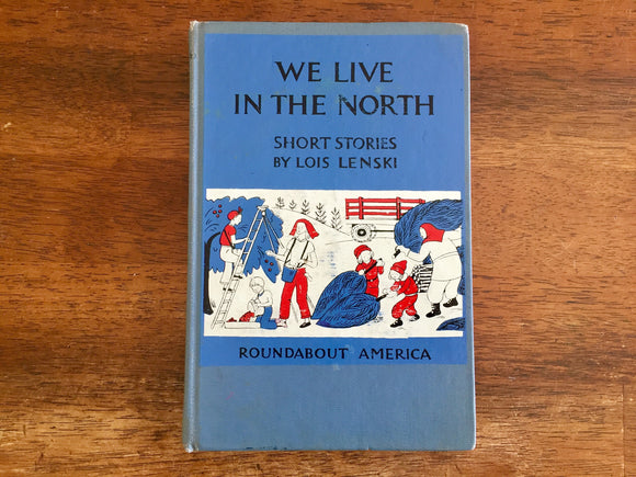 We Live in the North by Lois Lenski, Hardcover Book, Vintage 1965, First Edition, Illustrated