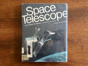 Space Telescope by Franklyn Branley, Vintage 1985, Hardcover Book in Dust Jacket and Mylar
