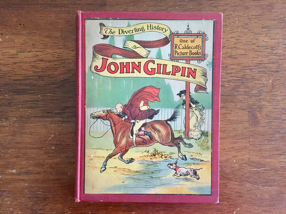 Diverting History of John Gilpin, R. Caldecott Picture Book, Vintage 1925, Hardcover