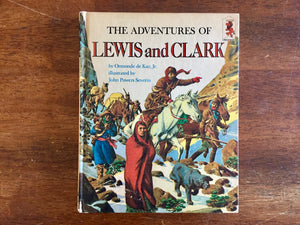The Adventures of Lewis and Clark by Ormonde de Kay Jr., Illustrated by John Powers Severin, Vintage 1968, Hardcover Book