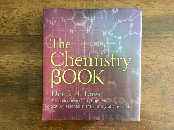 [RESERVED for Tara] The Chemistry Book by Derek B Lowe, Hardcover Book with Dust Jacket, Like New