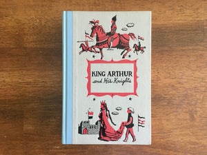 King Arthur and His Knights by Henry Frith, Henry C Pitz Illustrated, Vintage 1955