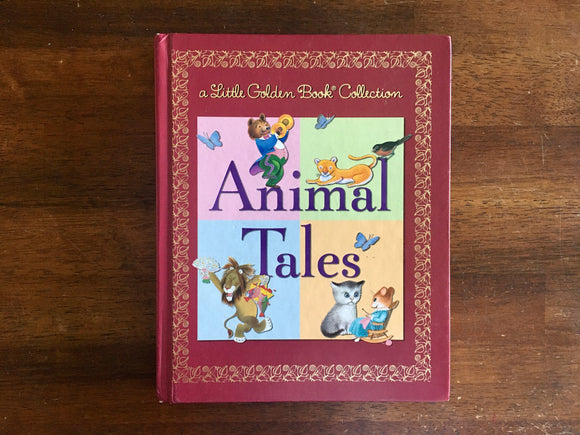 Animal Tales: A Little Golden Book Collection, Illustrated, Treasury, HC