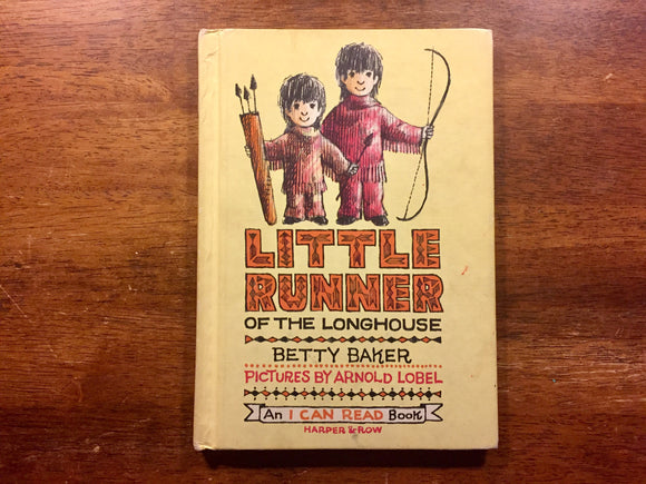 Little Runner of the Longhouse by Betty Baker, Illustrated by Arnold Lobel, Vintage 1962, Hardcover Book