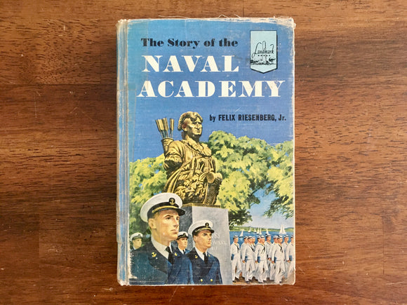 The Story of the Naval Academy by Felix Riesenberg Jr., Landmark Book