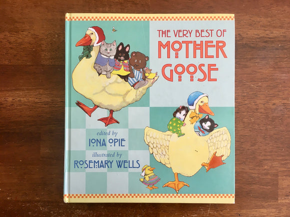 The Very Best of Mother Goose, Edited by Iona Opie, Illustrated by Rosemary Wells