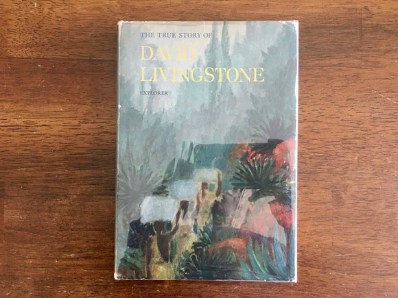 The True Story of David Livingstone Explorer by Richard Arnold, 1964, HC DJ