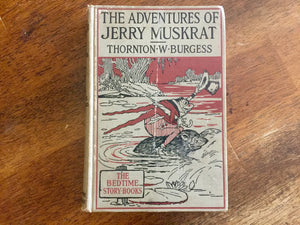 The Adventures of Jerry Muskrat by Thornton Burgess, Hardcover Book, Vintage 1928, Illustrated