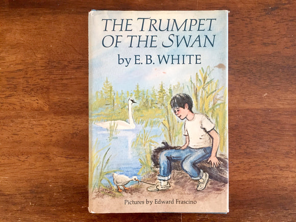The Trumpet of the Swan by E.B. White, Illustrated by Edward Frascino, Vintage 1970, Hardcover Book with Dust Jacket