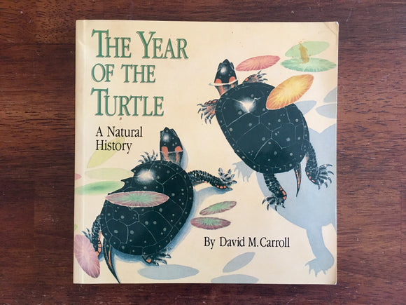 The Year of the Turtle: A Natural History by David M. Carroll, Vintage 1991