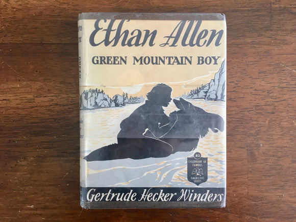 Ethan Allen: Green Mountain Boy by Gertrude Hecker Winders, Childhood of Famous Americans