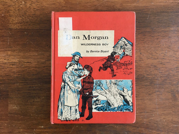 Dan Morgan: Wilderness Boy by Bernice Bryant, Childhood of Famous Americans