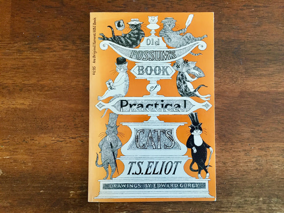 Old Possum's Book of Practical Cats by T.S. Eliot, Drawings by Edward Gorey, Vintage 1982, 1st Edition