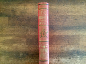 The Monastery by Sir Walter Scott, Watch Weel Edition, Antique 1900, Illustrated