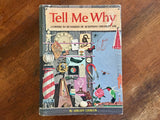 Tell Me Why: Answers to Hundreds of Questions Children Ask, by Arkady Leokum, Hardcover book, Vintage 1965, Illustrated
