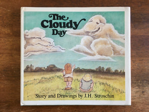 The Cloudy Day, Story and Pictures by JH Stroschin, Vintage 1989, Revised Edition, Hardcover Book with Dust Jacket, Signed by Author