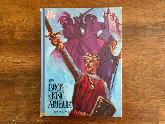 The Book of King Arthur by Howard Pyle, Illustrated by Don King, Vintage 1969