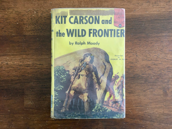 Kit Carson and the Wild Frontier by Ralph Moody, Landmark Book, Vintage 1955