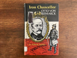 Iron Chancellor: Otto von Bismarck by Alfred Apsler, Messner Biography, Vintage 1968