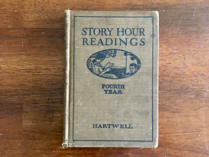 Story Hour Readings, Fourth Year, Hartwell, Vintage 1921, Hardcover, Illustrated