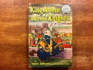 King Arthur and His Knights by Mabel L. Robinson, Landmark Book, Vintage 1953, Illustrated