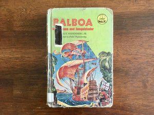 Balboa: Swordsman and Conquistador by Felix Riesenberg Jr., Landmark Book