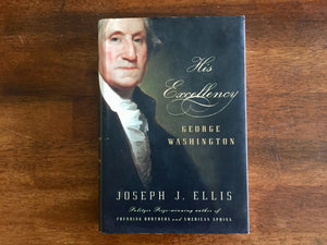 His Excellency: George Washington by Joseph J. Ellis, HC DJ