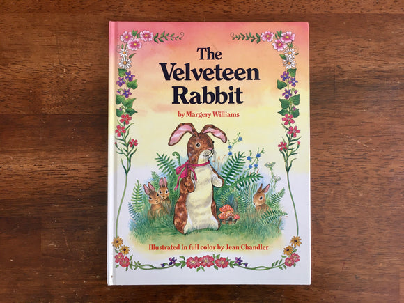 The Velveteen Rabbit by Margery Williams, Illustrated by Jean Chandler, 1986, HC