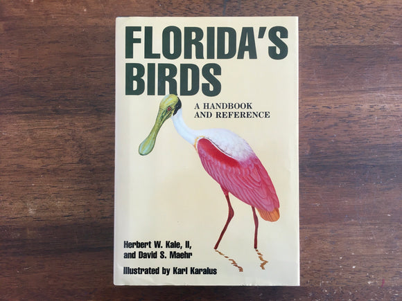 Florida's Birds: A Handbook and Reference by Herbert W. Kalle II and David S. Maehr, Illustrated by Karl Karalus, Vintage 1990, 1st Edition, Hardcover Book with Dust Jacket