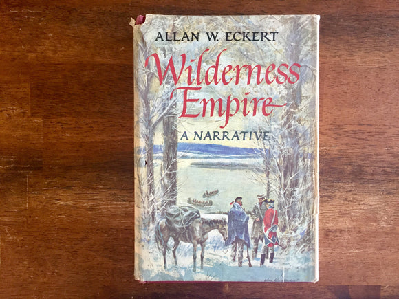 Wilderness Empire: A Narrative by Allan W. Eckert, Vintage 1969, Hardcover Book with Dust Jacket