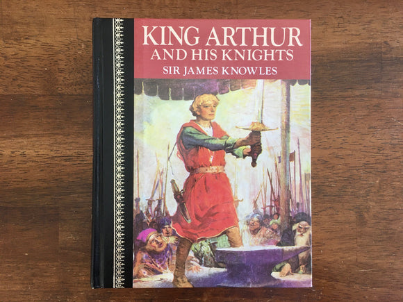 King Arthur and His Knights by Sir James Knowles, Vintage 1986, Illustrated, HC