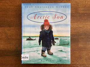 Arctic Son by Jean Craighead George, Paintings by Wendell Minor, Hardcover Book with Dust Jacket