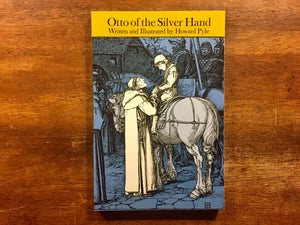 Otto of the Silver Hand, written and illustrated by Howard Pyle