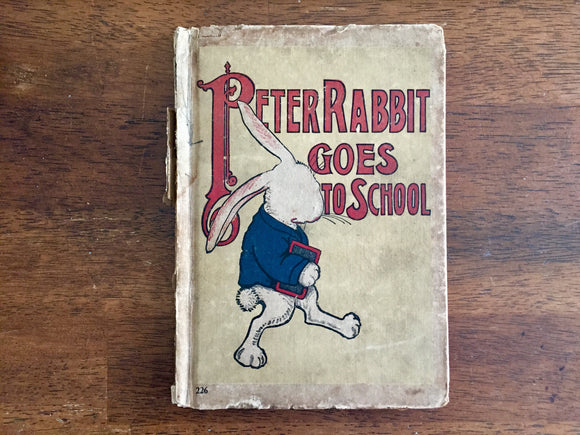 Peter Rabbit Goes to School, HC, Antique 1917, Louise A Field, Illustrated by Virginia Albert