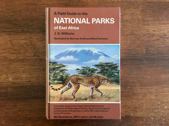 A Field Guide to the National Parks of East Africa by J.G. Williams, Illustrated by Norman Arlott and Rena Fennessy, Vintage 1967, Hardcover Book