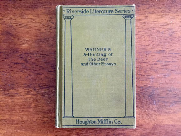 Warner's A-Hunting of the Deer and Other Essays, Riverside Literature Series, Antique 1906, Hardcover Book
