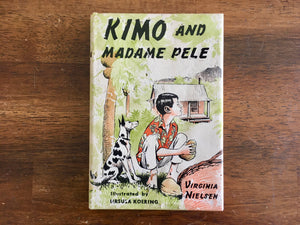 Kimo and Madame Pele: The Story of a Volcanic Eruption, Virginia Nielsen, 1966, HC DJ