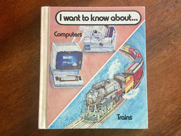 I Want to Know About Computers/Trains, Hardcover Book, Vintage 1981, Illustrated