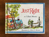Just Right by Lilian Moore, Illustrations by Aldren A. Watson, HC, Vintage 1968