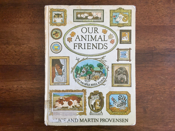 Our Animal Friends at Maple Hill Farm by Alice and Martin Provensen, HC, 1974