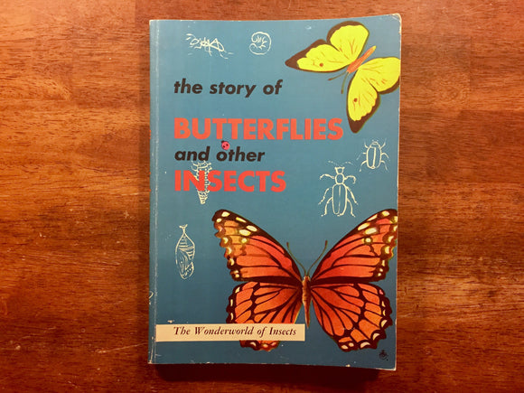 The Story of Butterflies and Other Insects by Peter Farb, The Wonderworld of Insects, Vintage 1959,  Illustrated by Kazue Mizumura