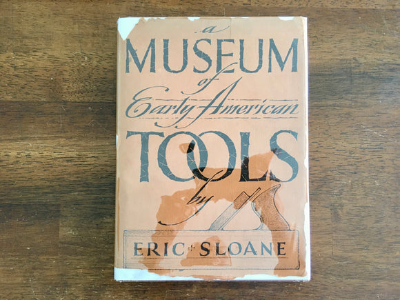 A Museum of Early American Tools by Eric Sloane, SIGNED, 6th Printing, HC DJ